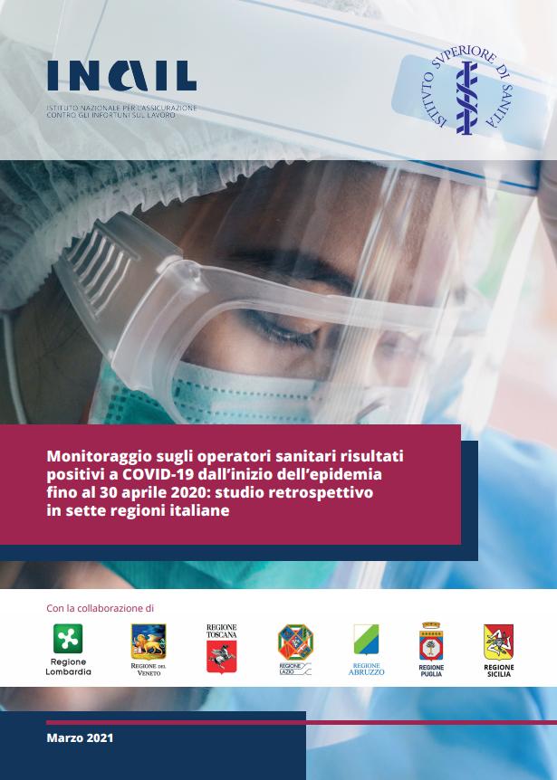 operatori sanitari risultati positivi a COVID-19 dall'inizio dell'epidemia fino al 30 aprile 2020: studio retrospettivo in sette regioni italiane