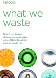"""l rapporto """"What We Waste"""", redatto da Reloop Platform organizzazione internazionale senza scopo di lucro che riunisce industria, governo e ONG che condividono la vision di un'economia circolare globale, evidenzia come in molti Paesi dell'UE siano numerosi i contenitori di bevande in vetro, plastica, acciaio, alluminio che sfuggono al riciclo."""