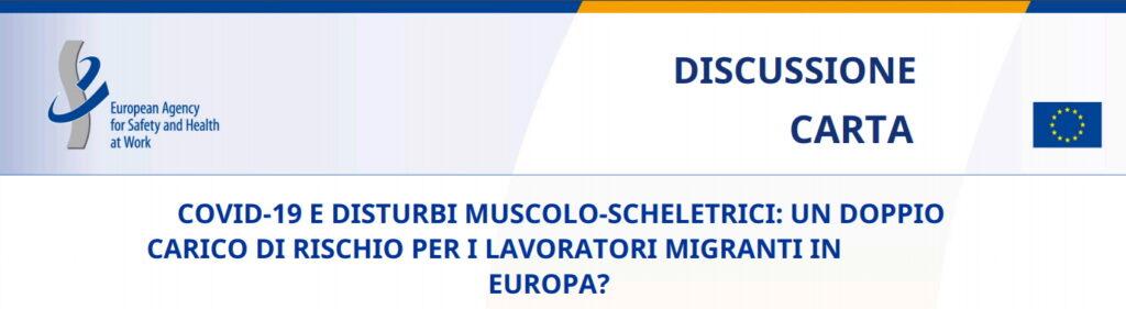 COVID-19 e disturbi muscolo-scheletrici: doppio carico di rischi per i lavoratori migranti in Europa? Questo il nuovo documento pubblicato da Eu-Osha che rientra tra le ricerche le schede e i manuali per la campagna Ambienti di lavoro sani e sicuri 2020-2022 Alleggeriamo il carico.