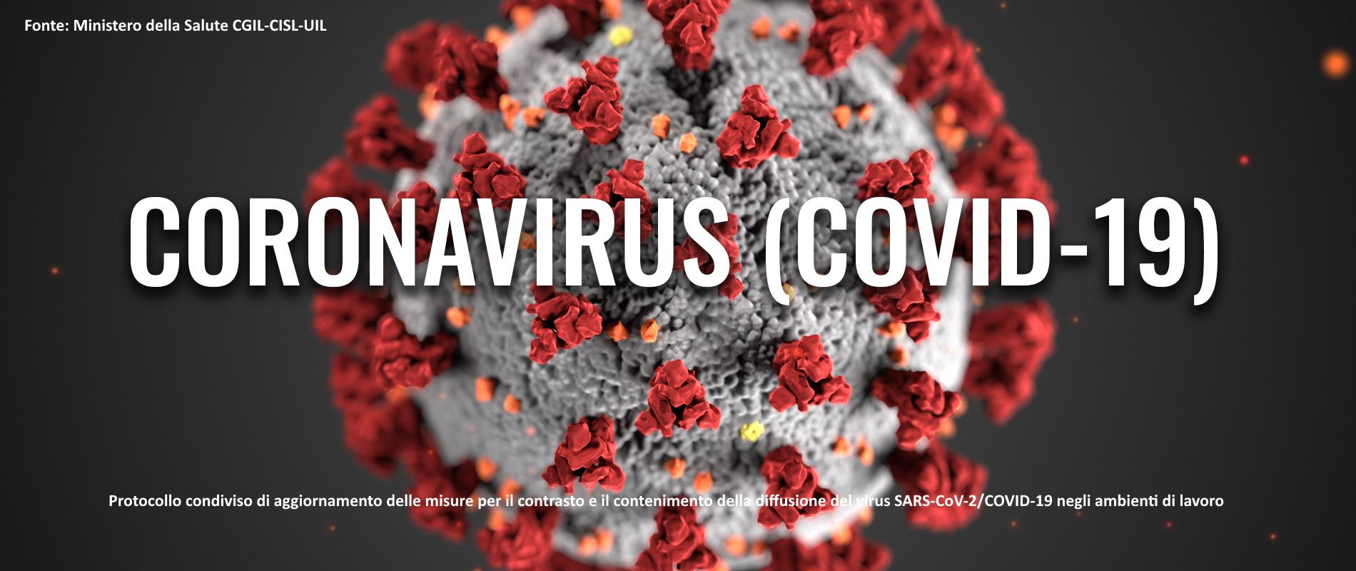 Protocollo condiviso di aggiornamento delle misure per il contrasto e il contenimento della diffusione del virus SARS-CoV-2/COVID-19 negli ambienti di lavoro Fonte: Ministero della Salute CGIL-CISL-UIL