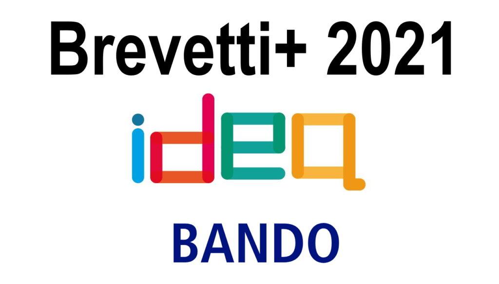 Brevetti+ 2021. Bando per la concessione di agevolazioni alle imprese per la valorizzazione economica dei brevetti